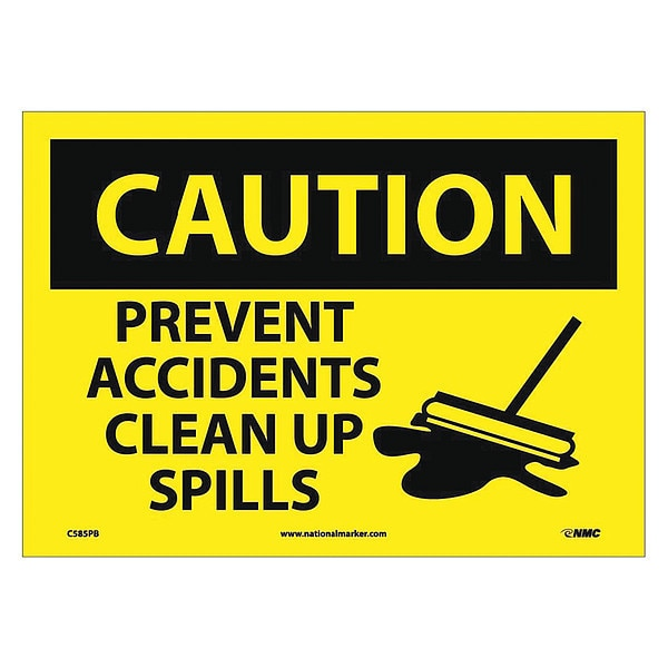 Nmc Caution Prevent Accidents Clear Up Spills Sign C585PB
