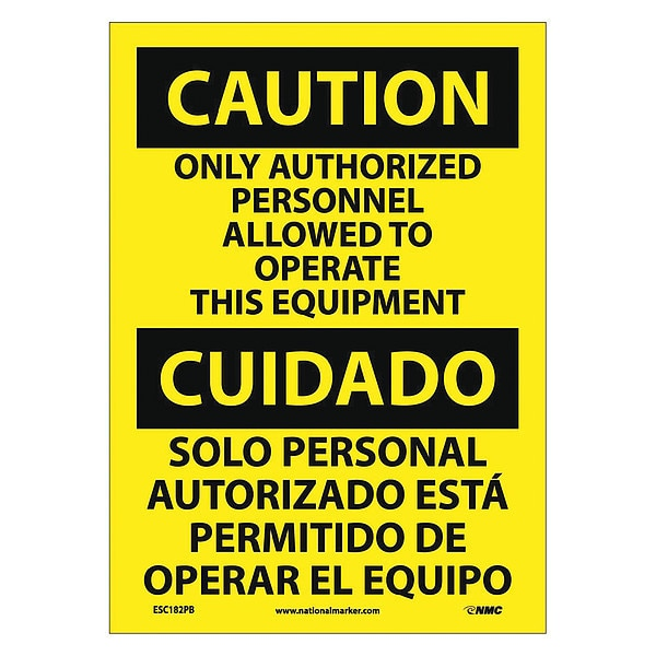Nmc Caution Only Authorized Personnel Allowed Sign - Bilingual ESC182PB