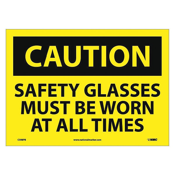 Nmc Caution Safety Glasses Must Be Worn At All Times Sign C598PB