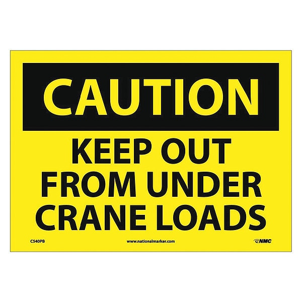 Nmc Caution Keep Out From Under Crane Loads Sign C540PB