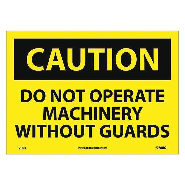 Nmc Caution Do Not Operate Machinery Without Guards Sign C11PB