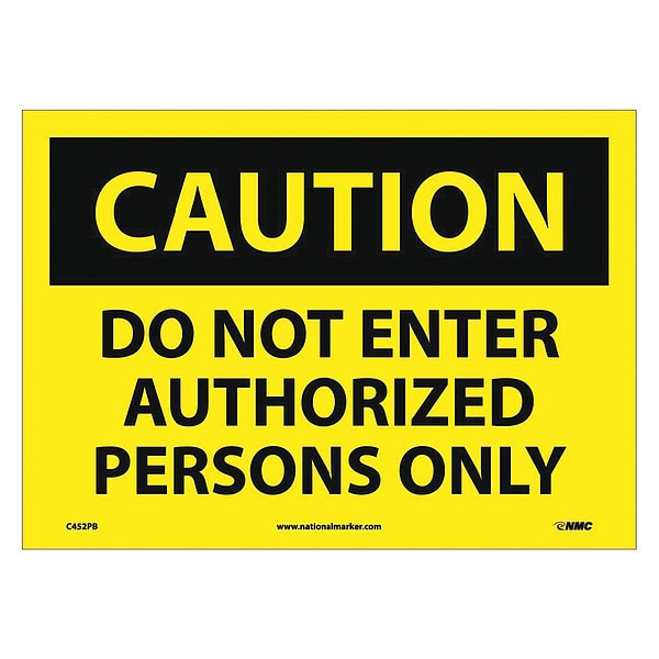 Nmc Caution Do Not Enter Authorized Persons Only Sign C452PB