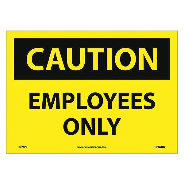Nmc Caution Employees Only Sign C475PB