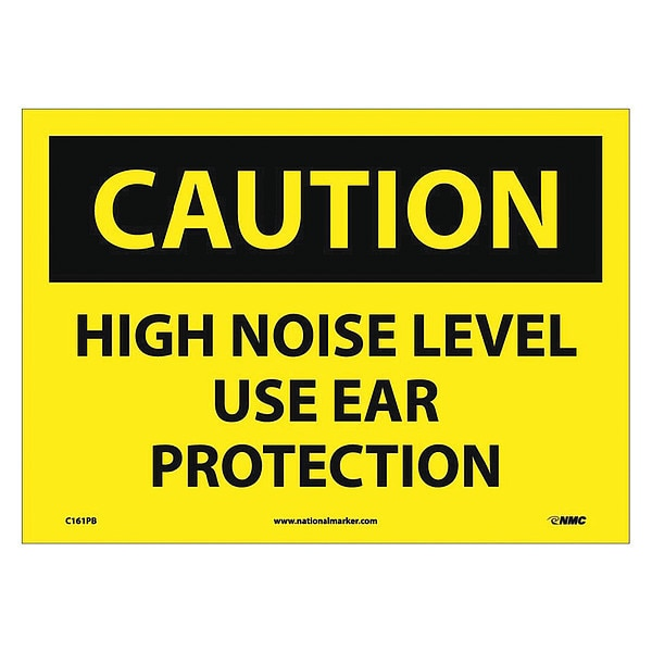 Nmc Caution High Noise Level Use Ear Protection Sign C161PB